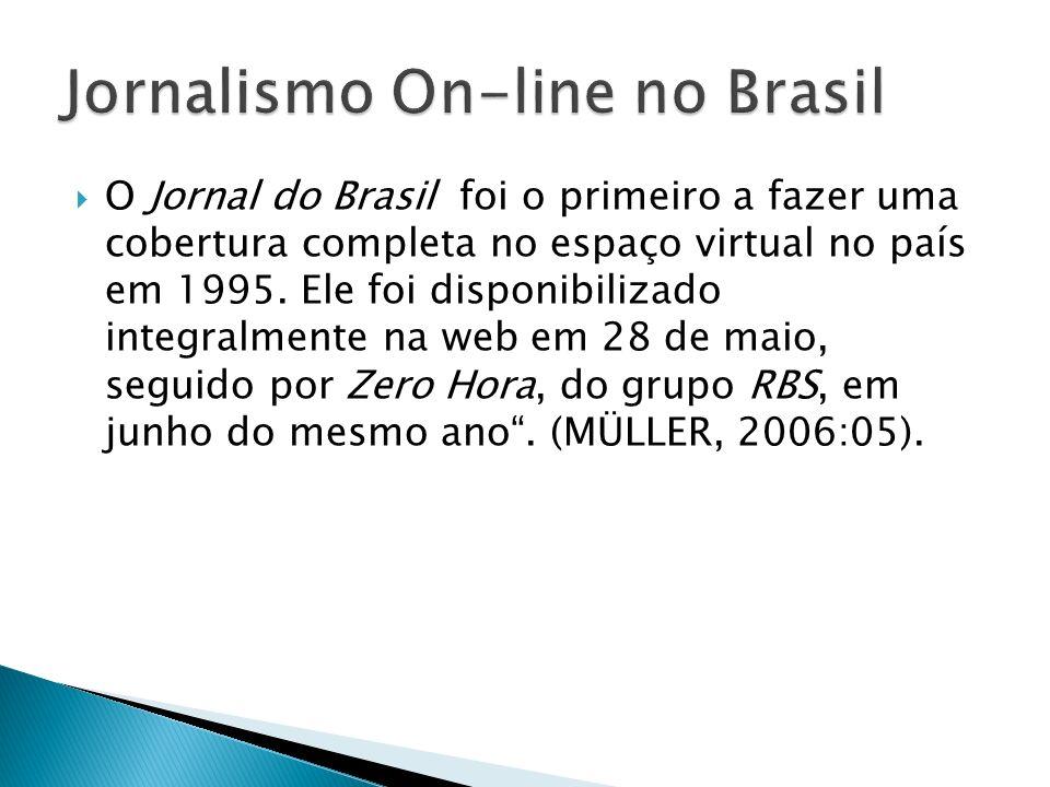 O Jornal do Brasil foi o primeiro a fazer uma cobertura completa no espaço virtual no país em 1995. Ele foi disponibilizado integralmente na web em 28