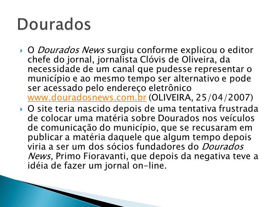 O Dourados News surgiu conforme explicou o editor chefe do jornal, jornalista Clóvis de Oliveira, da necessidade de um canal que pudesse representar o