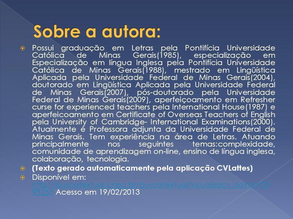 Possui graduação em Letras pela Pontifícia Universidade Católica de Minas Gerais(1985), especialização em Especialização em língua Inglesa pela Pontif