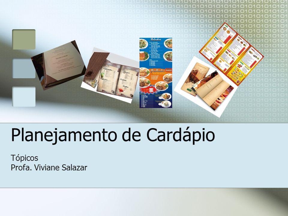 Planejamento de Cardápio Tópicos Profa. Viviane Salazar