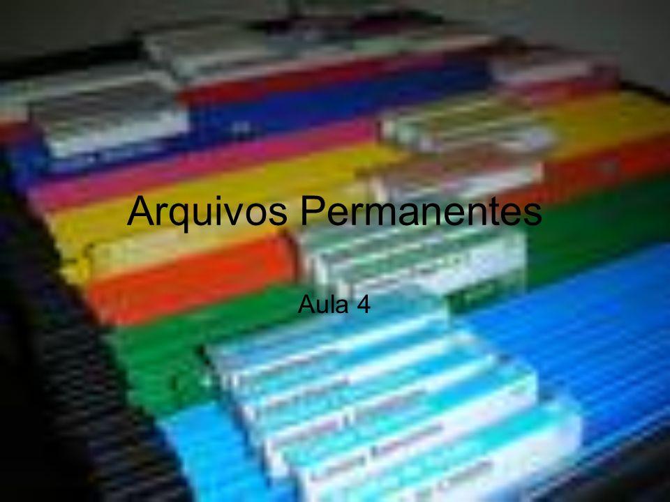 Arquivos Permanentes Aula 4
