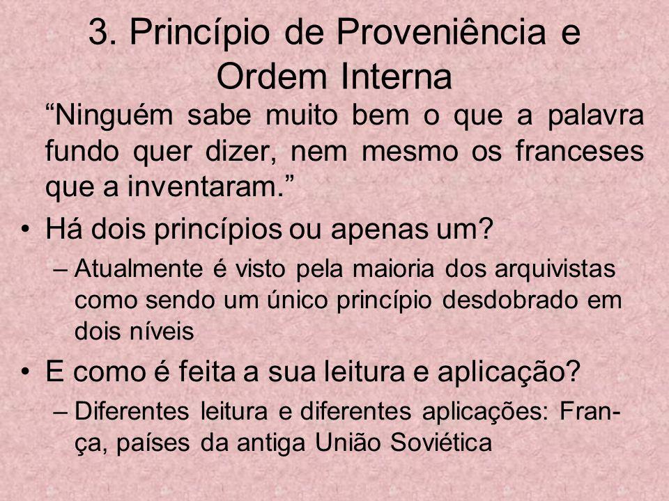 3. Princípio de Proveniência e Ordem Interna Ninguém sabe muito bem o que a palavra fundo quer dizer, nem mesmo os franceses que a inventaram. Há dois