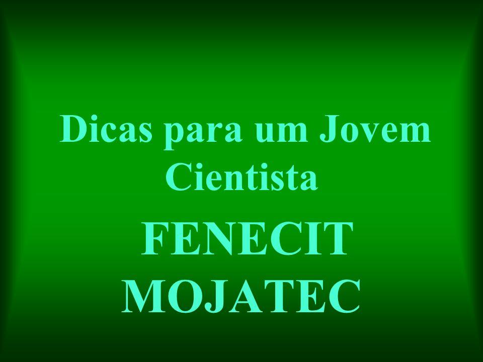 Dicas para um Jovem Cientista FENECIT MOJATEC