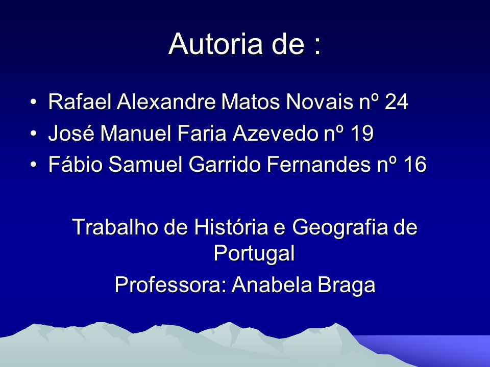Autoria de : Rafael Alexandre Matos Novais nº 24Rafael Alexandre Matos Novais nº 24 José Manuel Faria Azevedo nº 19José Manuel Faria Azevedo nº 19 Fáb