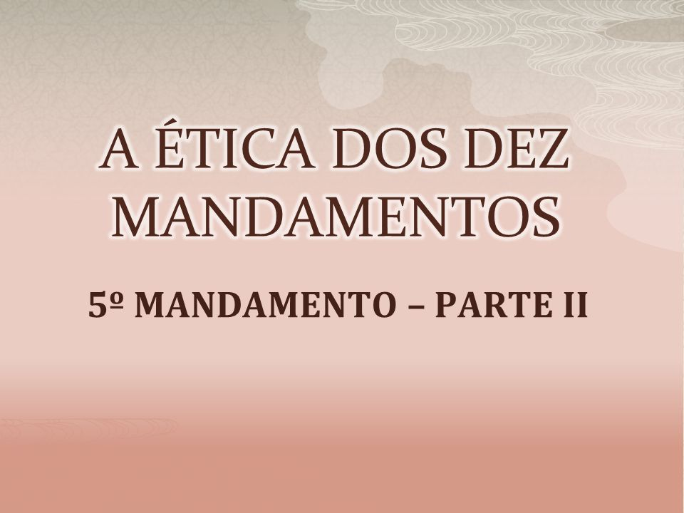 5º MANDAMENTO – PARTE II