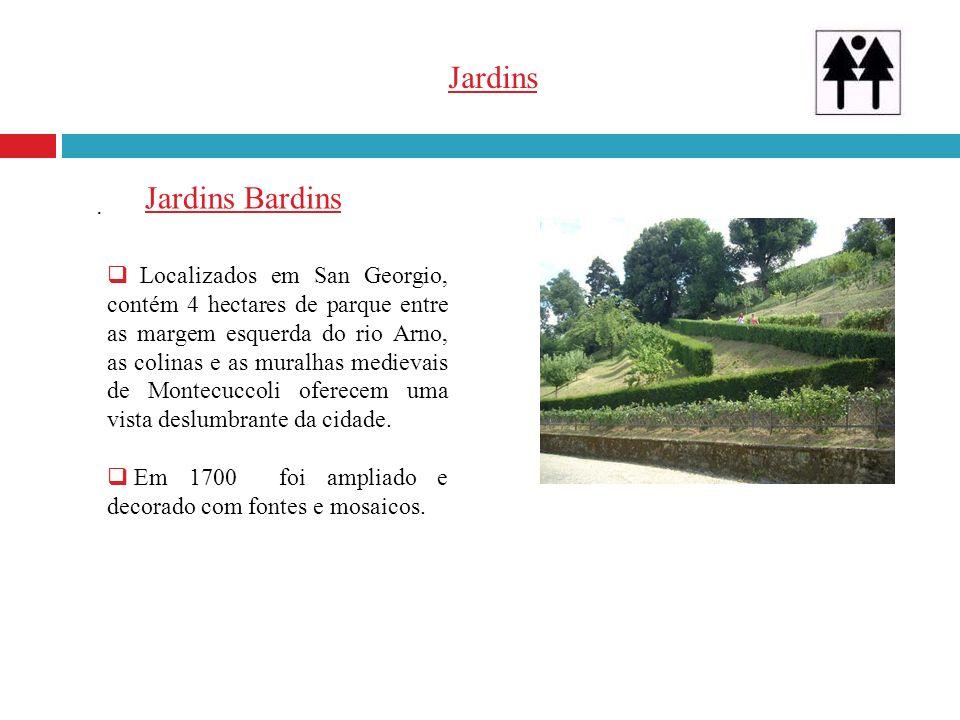 Jardins. Localizados em San Georgio, contém 4 hectares de parque entre as margem esquerda do rio Arno, as colinas e as muralhas medievais de Montecucc