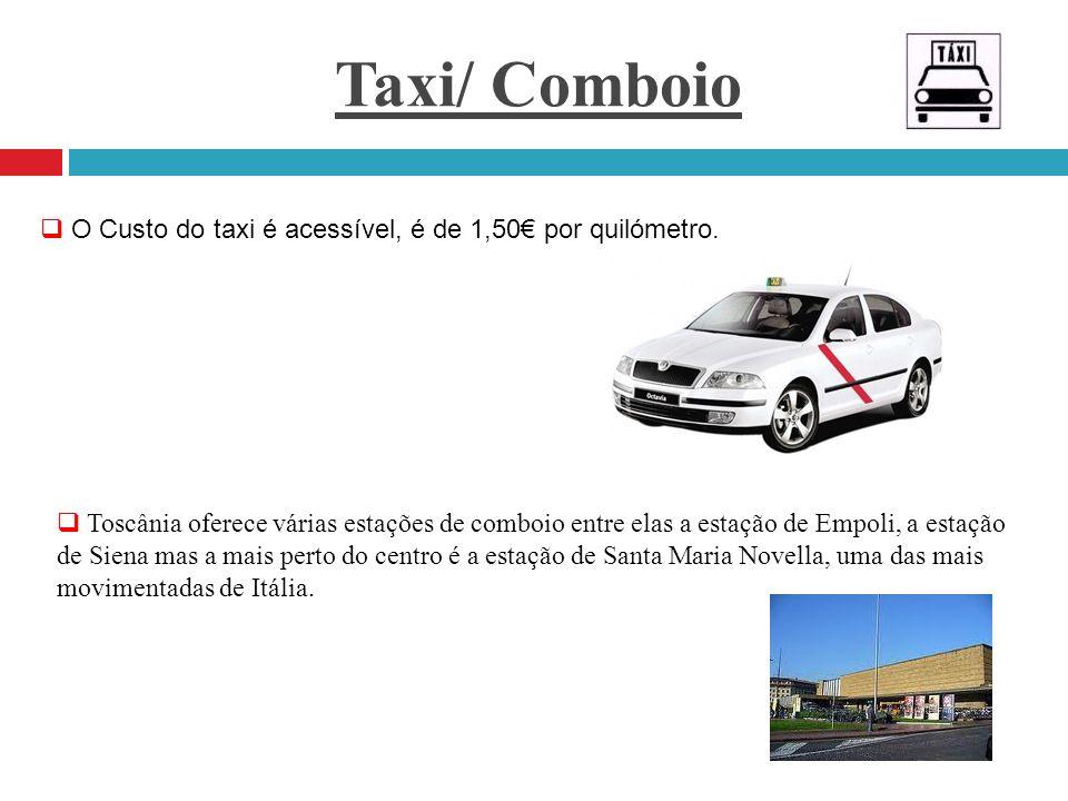 Taxi/ Comboio O Custo do taxi é acessível, é de 1,50 por quilómetro. Toscânia oferece várias estações de comboio entre elas a estação de Empoli, a est