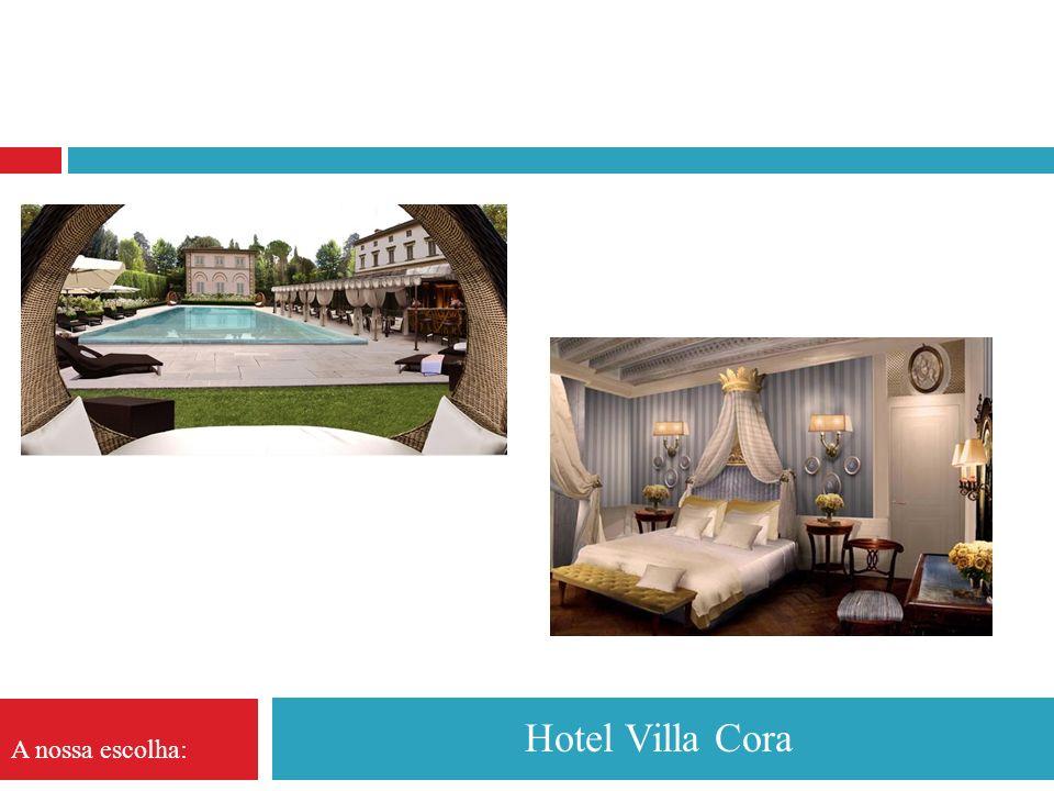 Hotel Villa Cora A nossa escolha: