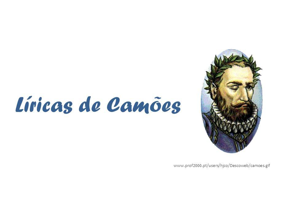 Líricas de Camões www.prof2000.pt/users/hjco/Descoweb/camoes.gif