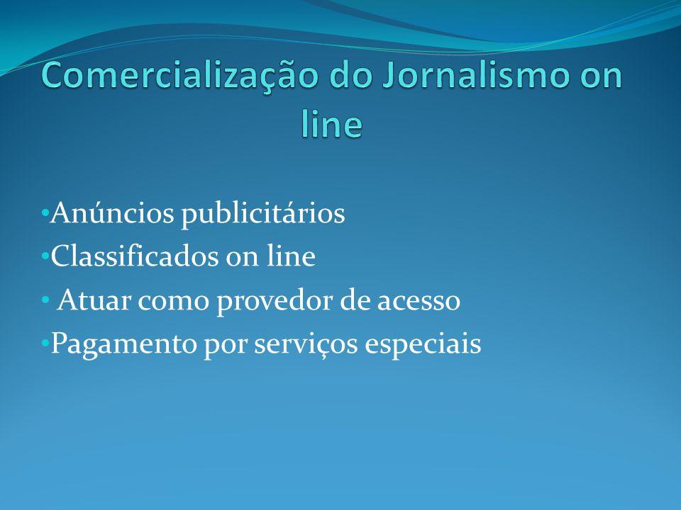 Anúncios publicitários Classificados on line Atuar como provedor de acesso Pagamento por serviços especiais