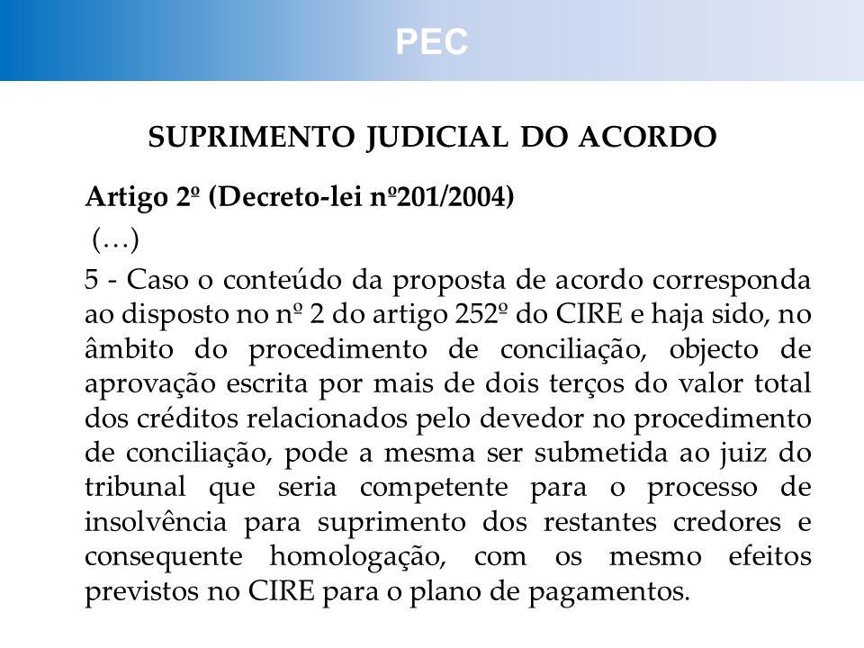SUPRIMENTO JUDICIAL DO ACORDO Artigo 2º (Decreto-lei nº201/2004) (…) 5 - Caso o conteúdo da proposta de acordo corresponda ao disposto no nº 2 do arti