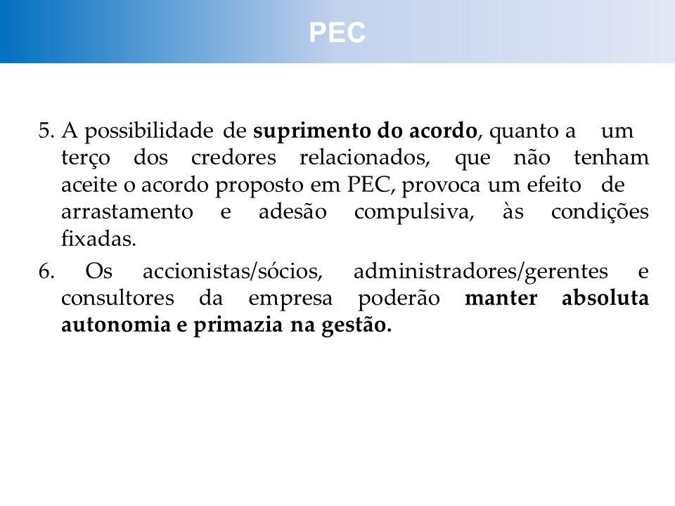 5. A possibilidade de suprimento do acordo, quanto a um terço dos credores relacionados, que não tenham aceite o acordo proposto em PEC, provoca um ef