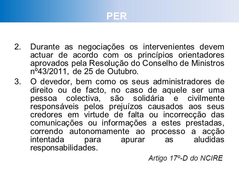 2.Durante as negociações os intervenientes devem actuar de acordo com os princípios orientadores aprovados pela Resolução do Conselho de Ministros nº4