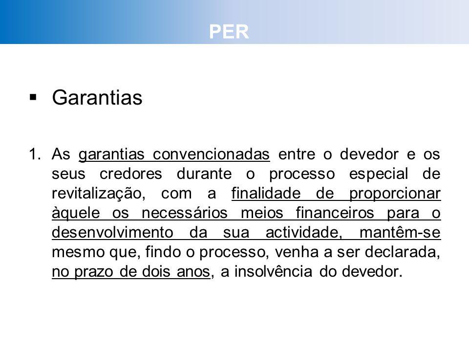 Garantias 1.As garantias convencionadas entre o devedor e os seus credores durante o processo especial de revitalização, com a finalidade de proporcio