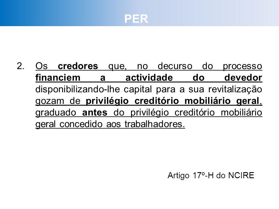 2.Os credores que, no decurso do processo financiem a actividade do devedor disponibilizando-lhe capital para a sua revitalização gozam de privilégio