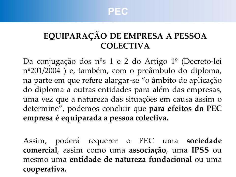 EQUIPARAÇÃO DE EMPRESA A PESSOA COLECTIVA Da conjugação dos nºs 1 e 2 do Artigo 1º (Decreto-lei nº201/2004 ) e, também, com o preâmbulo do diploma, na