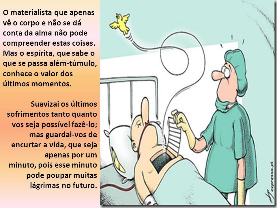 A matéria dorme no estado de coma, mas o espírito está ativo.
