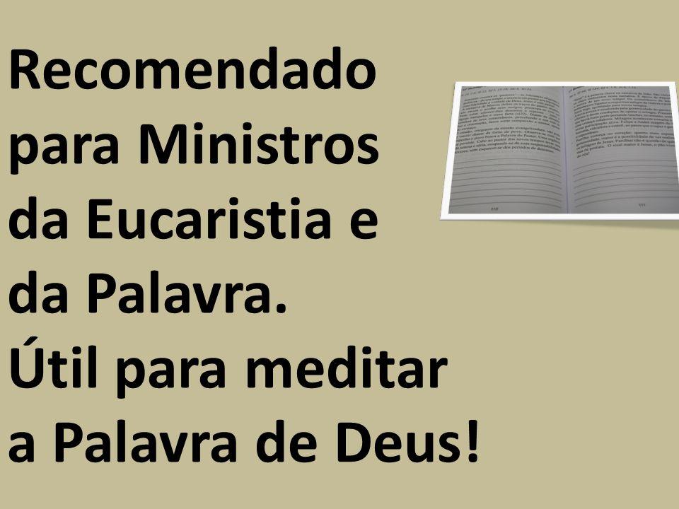Recomendado para Ministros da Eucaristia e da Palavra. Útil para meditar a Palavra de Deus!