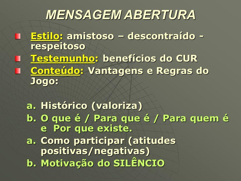 MENSAGEM ABERTURA DOUTRINAIS: a) o Plano de Deus b) o Reino de Deus c) a Graça d) Oração – Estudo - Trabalho PEDAGÓGICOS: a) Como participar b) Nível de compreensão igual c) Comunidade –> Trabalho em equipe