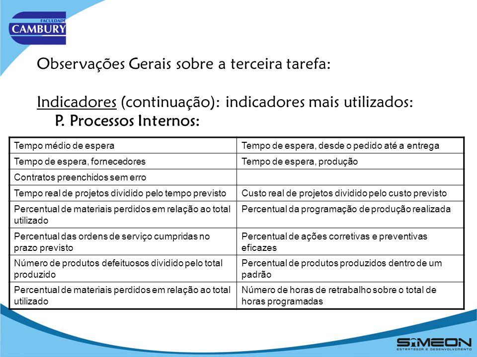 Observações Gerais sobre a terceira tarefa: Indicadores (continuação): indicadores mais utilizados: P.