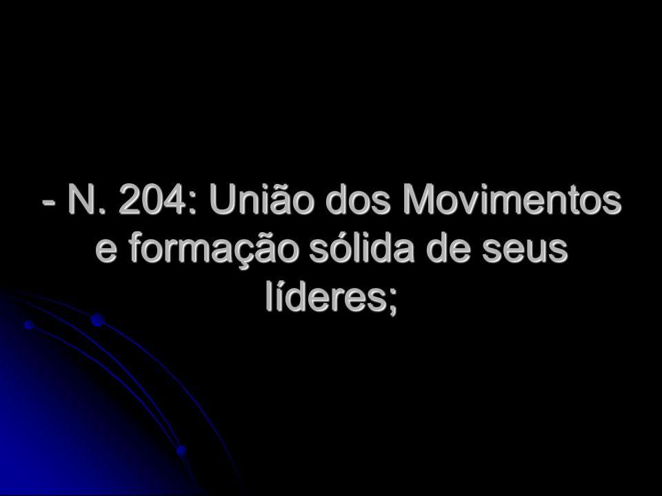- N. 204: União dos Movimentos e formação sólida de seus líderes;