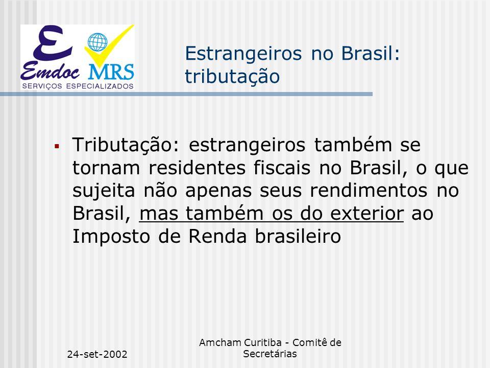 24-set-2002 Amcham Curitiba - Comitê de Secretárias Estrangeiros no Brasil: tributação Tributação: estrangeiros também se tornam residentes fiscais no
