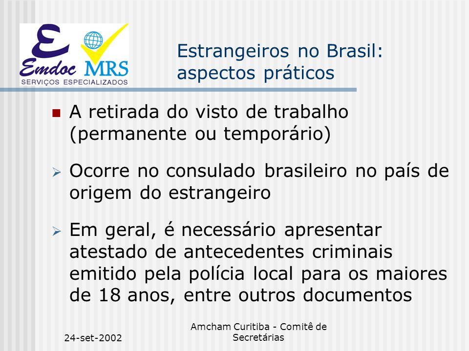 24-set-2002 Amcham Curitiba - Comitê de Secretárias Estrangeiros no Brasil: aspectos práticos A retirada do visto de trabalho (permanente ou temporári