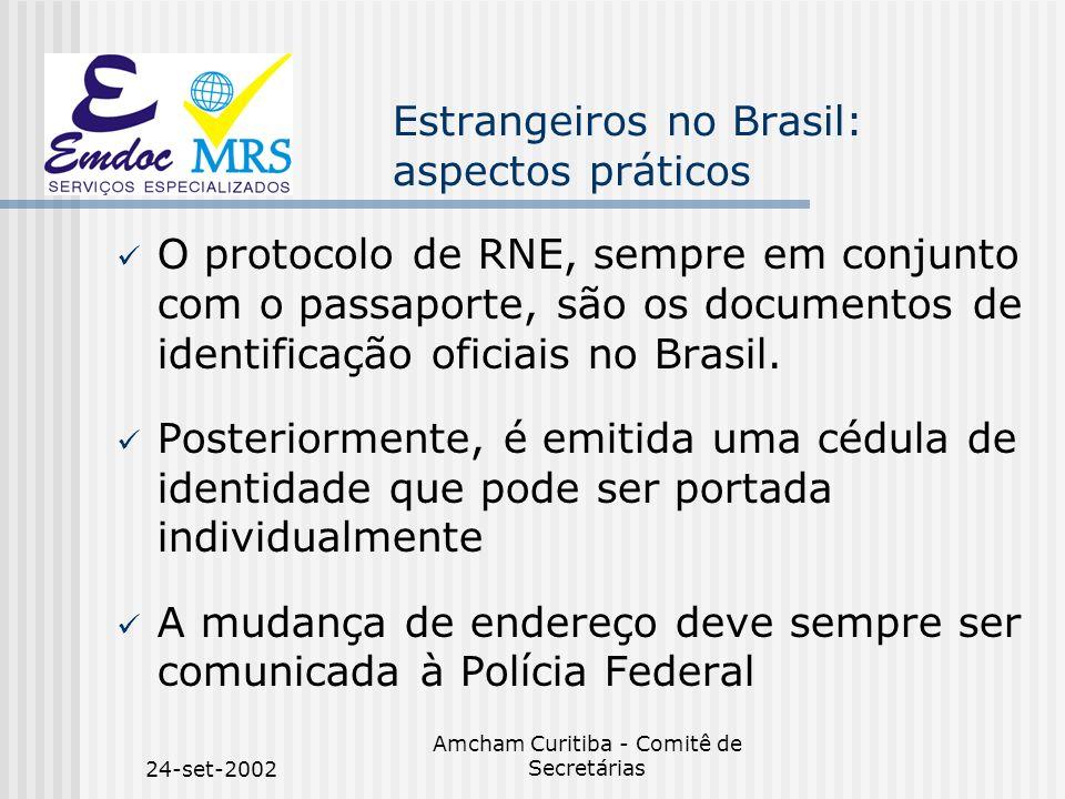 24-set-2002 Amcham Curitiba - Comitê de Secretárias Estrangeiros no Brasil: aspectos práticos O protocolo de RNE, sempre em conjunto com o passaporte,