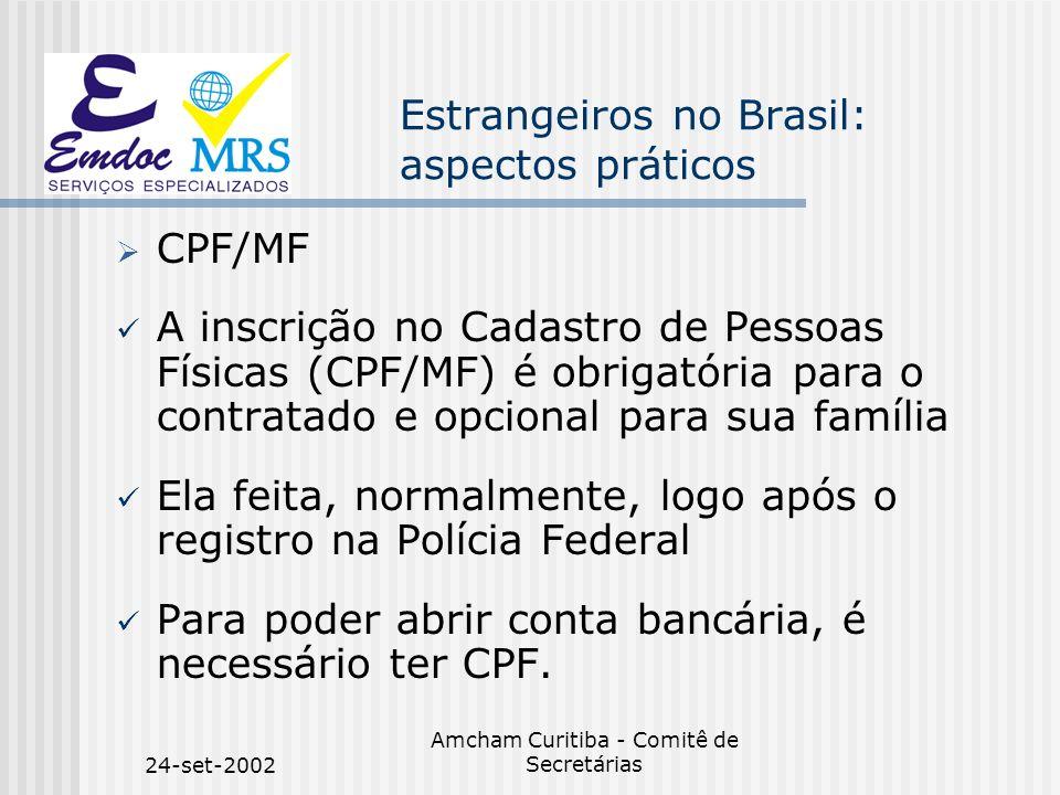 24-set-2002 Amcham Curitiba - Comitê de Secretárias Estrangeiros no Brasil: aspectos práticos CPF/MF A inscrição no Cadastro de Pessoas Físicas (CPF/M