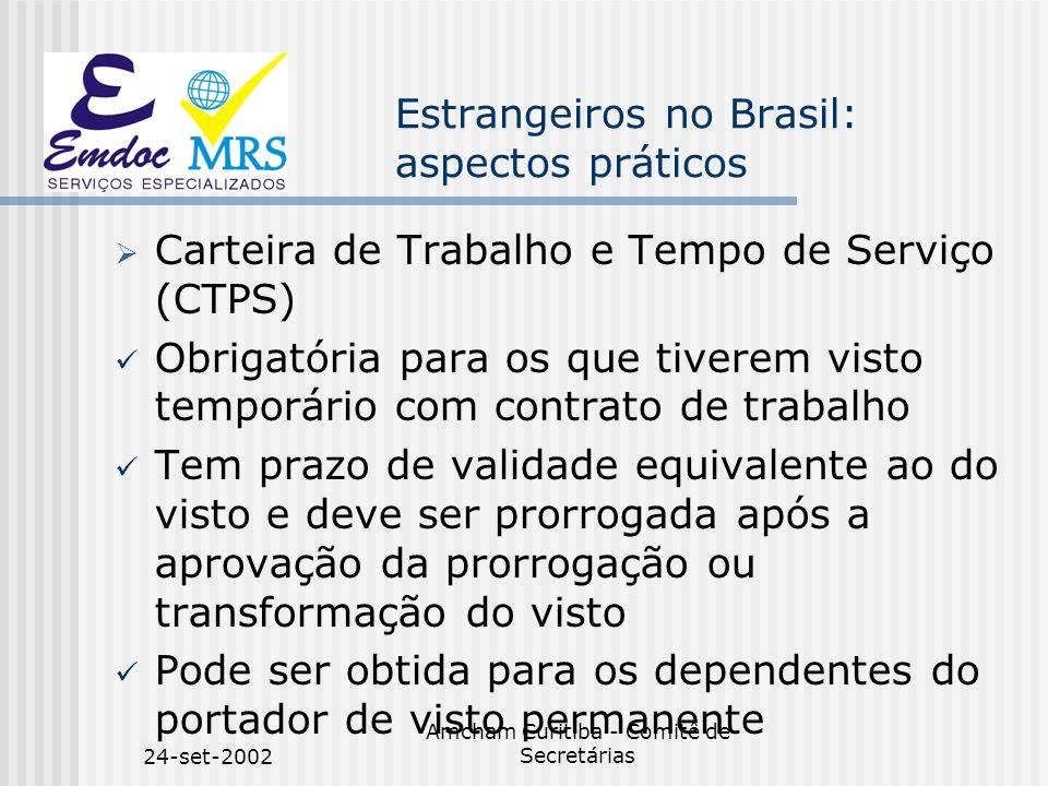 24-set-2002 Amcham Curitiba - Comitê de Secretárias Estrangeiros no Brasil: aspectos práticos Carteira de Trabalho e Tempo de Serviço (CTPS) Obrigatór