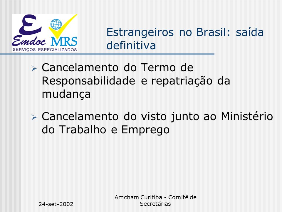 24-set-2002 Amcham Curitiba - Comitê de Secretárias Estrangeiros no Brasil: saída definitiva Cancelamento do Termo de Responsabilidade e repatriação d