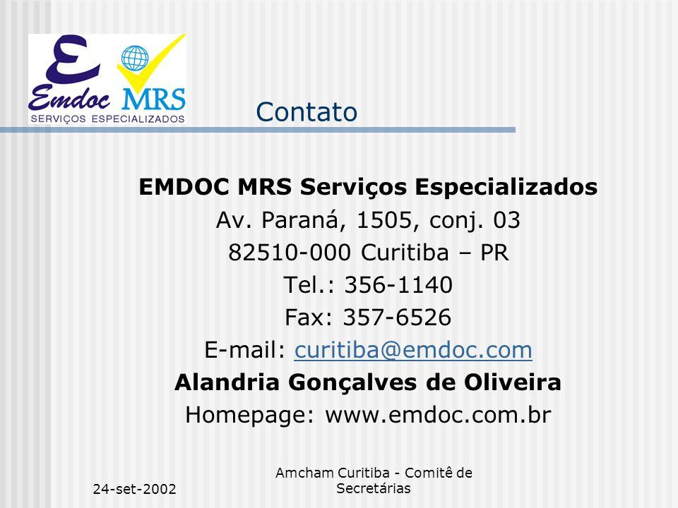 24-set-2002 Amcham Curitiba - Comitê de Secretárias Contato EMDOC MRS Serviços Especializados Av. Paraná, 1505, conj. 03 82510-000 Curitiba – PR Tel.:
