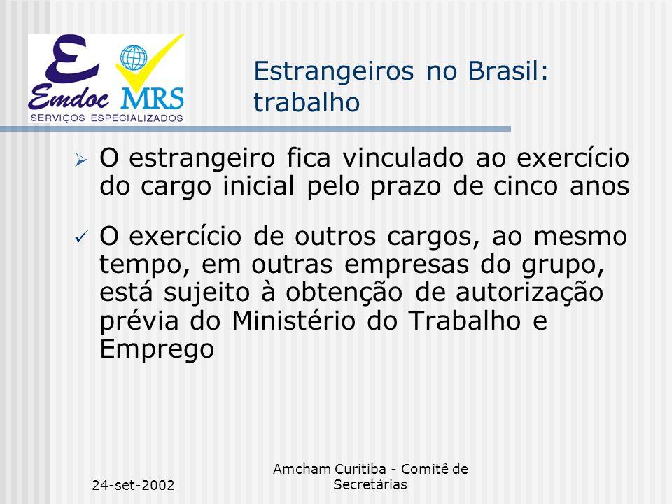 24-set-2002 Amcham Curitiba - Comitê de Secretárias Estrangeiros no Brasil: trabalho O estrangeiro fica vinculado ao exercício do cargo inicial pelo p