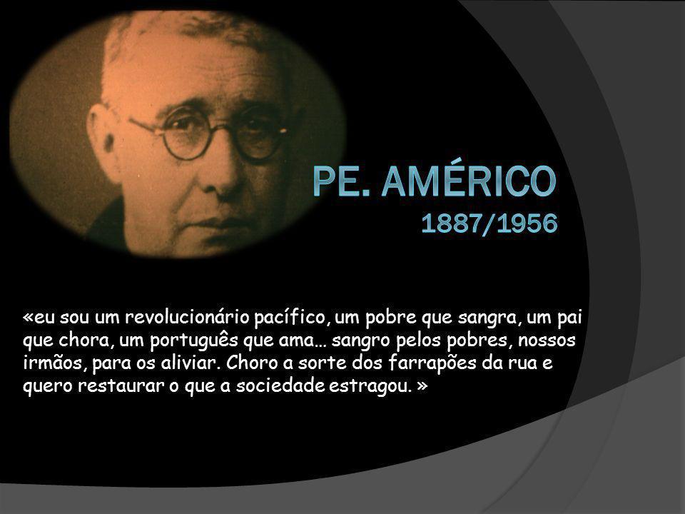 Aqui nasceu Américo Monteiro Aguiar, mais conhecido por pe. Américo