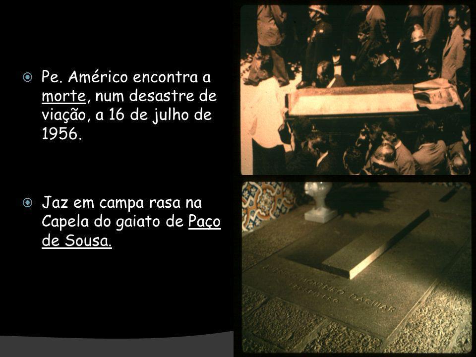 Pe. Américo encontra a morte, num desastre de viação, a 16 de julho de 1956. Jaz em campa rasa na Capela do gaiato de Paço de Sousa.