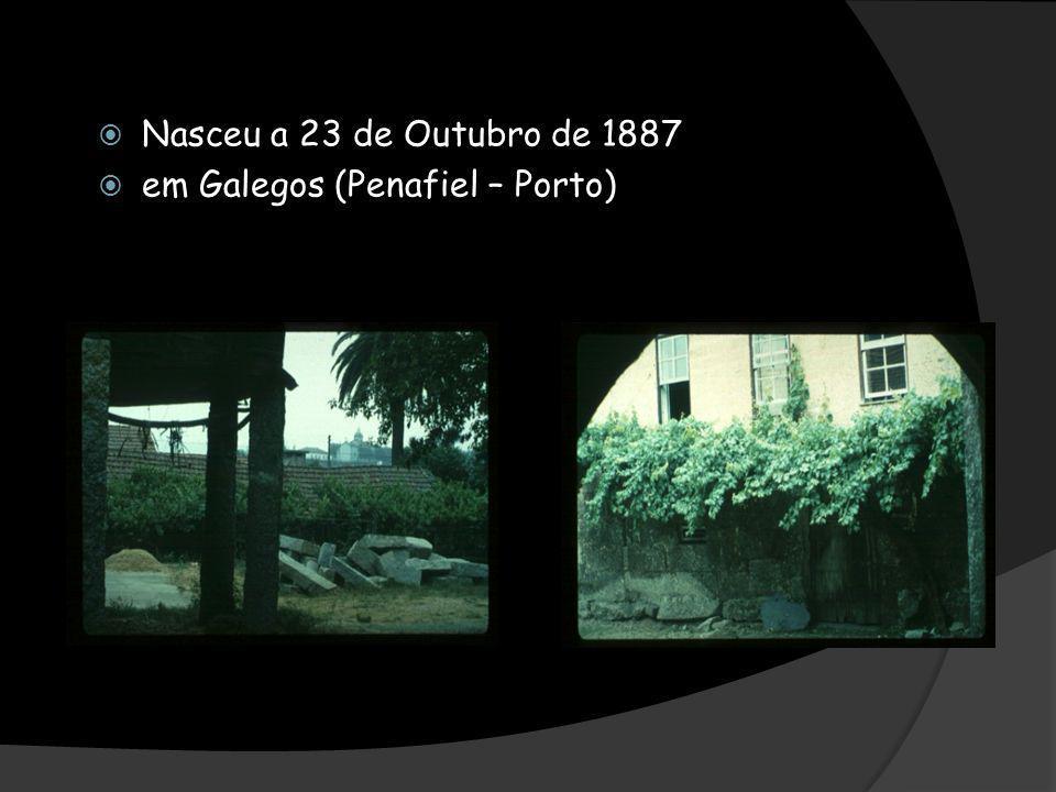 Nasceu a 23 de Outubro de 1887 em Galegos (Penafiel – Porto)