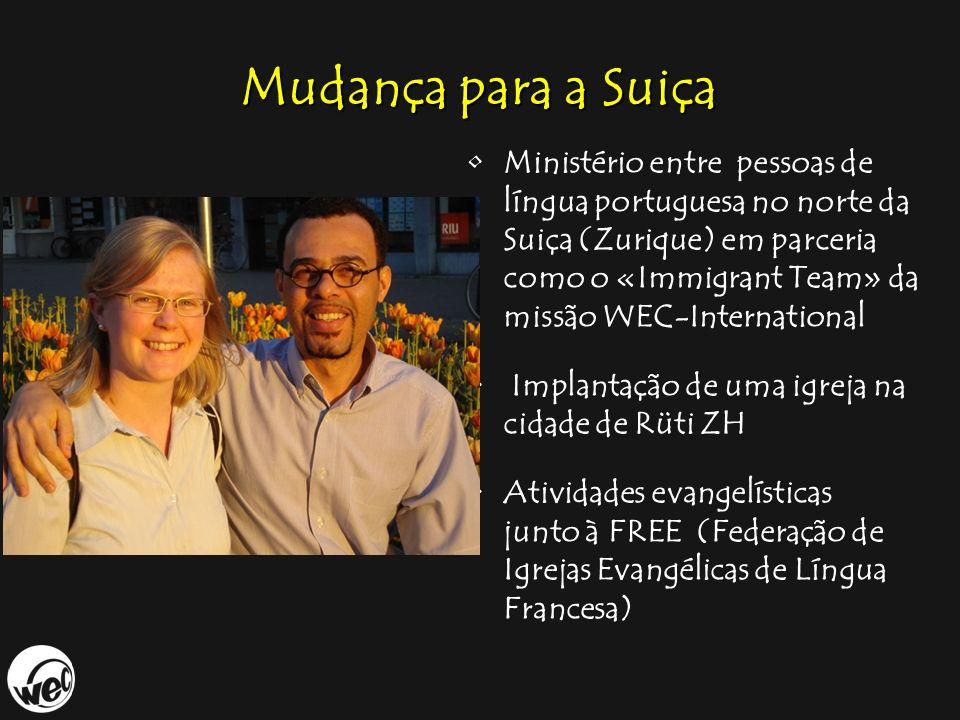 Mudança para a Suiça Ministério entre pessoas de língua portuguesa no norte da Suiça (Zurique) em parceria como o «Immigrant Team» da missão WEC-Inter