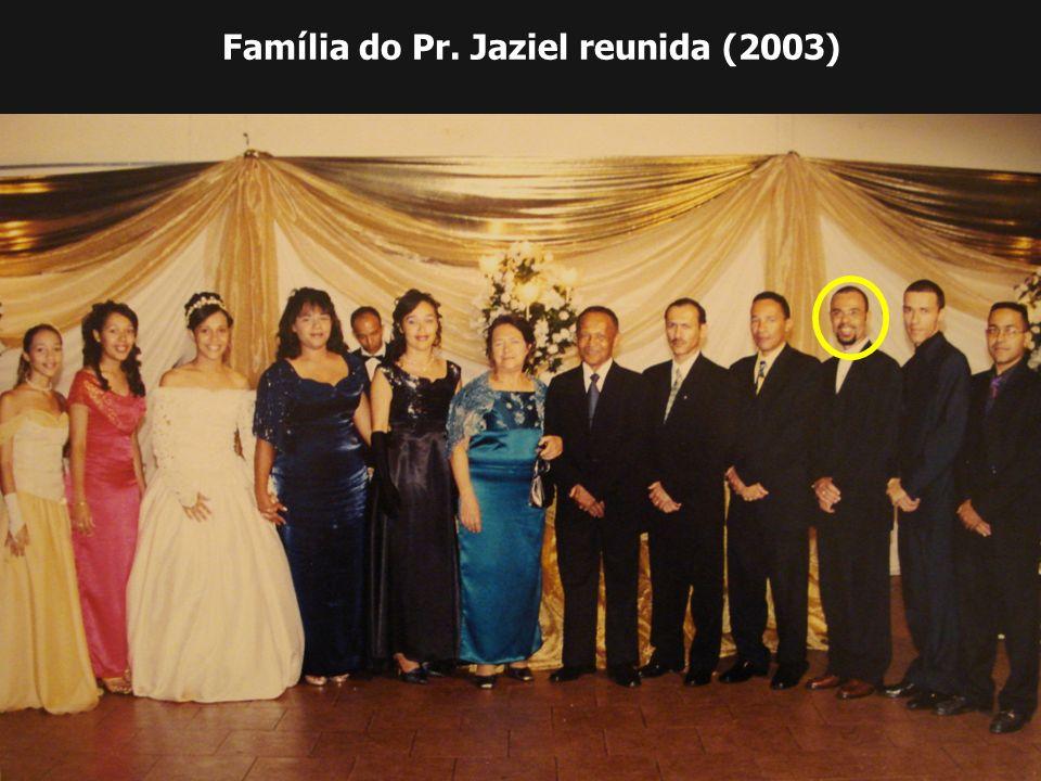 Família do Pr. Jaziel reunida (2003)