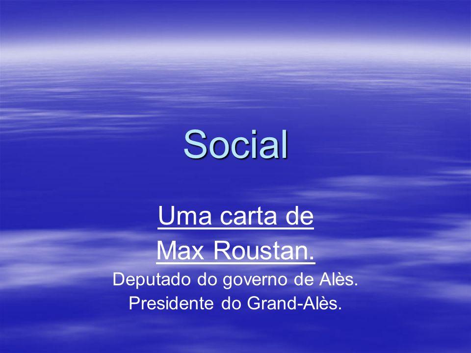 Social Uma carta de Max Roustan. Deputado do governo de Alès. Presidente do Grand-Alès.