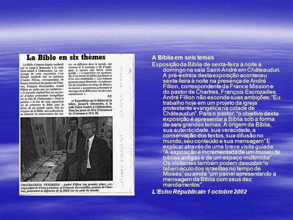 A Bíblia em seis temas Exposição da Bíblia de sexta-feira à noite a domingo na sala Saint-André em Châteaudun. A pré-estréia desta exposição aconteceu