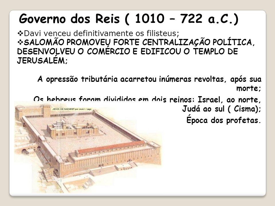 GOVERNO DOS PATRIARCAS ( 1800 – 1200 A.C.) Chegaram à Palestina, chefiados por Abraão (pastores nômades); Cativeiro no Egito; 10 mandamentos; Dividira