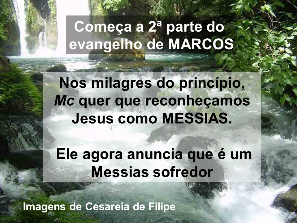 Nos milagres do princípio, Mc quer que reconheçamos Jesus como MESSIAS.