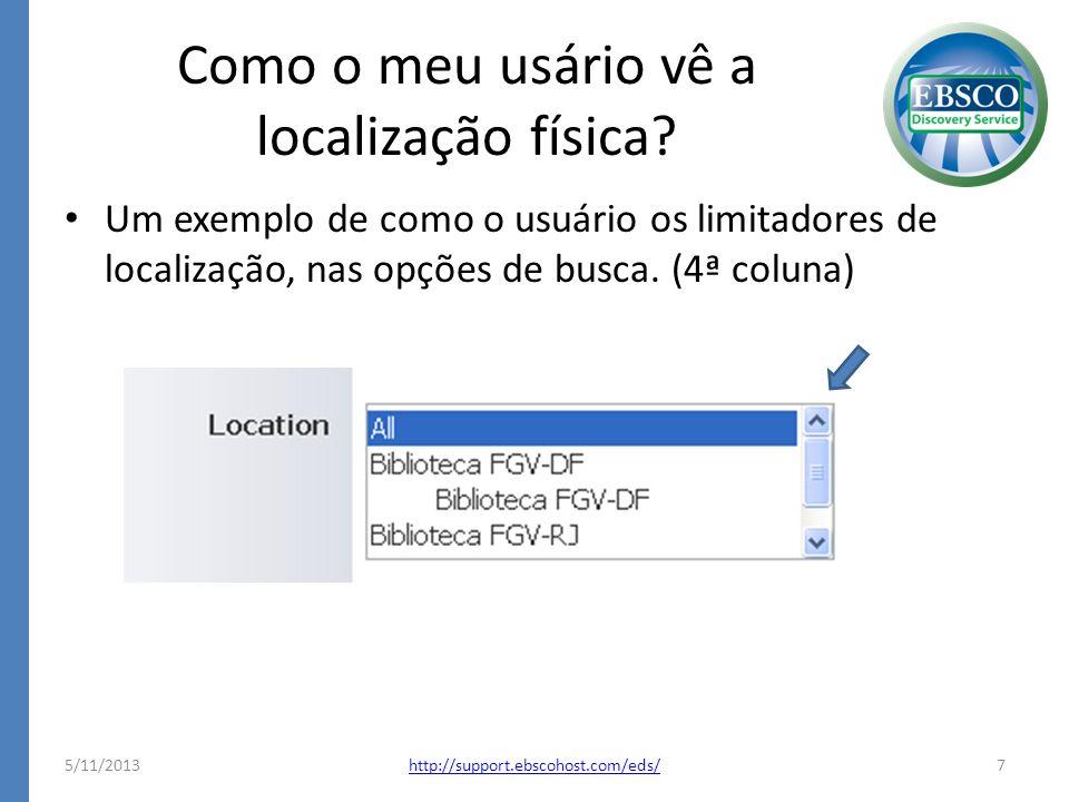 Como o meu usário vê a localização física? Um exemplo de como o usuário os limitadores de localização, nas opções de busca. (4ª coluna) 5/11/2013http: