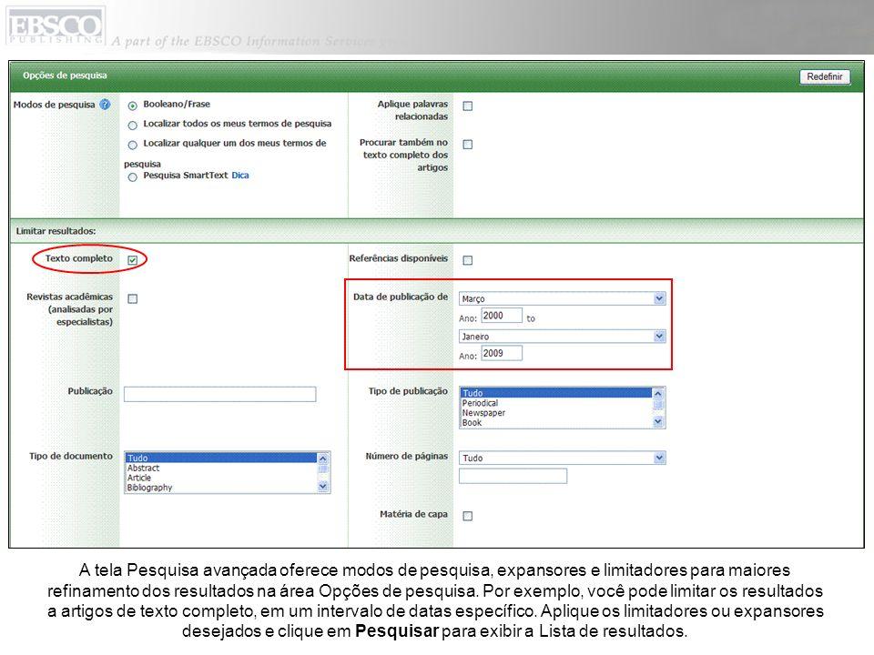 A tela Pesquisa avançada oferece modos de pesquisa, expansores e limitadores para maiores refinamento dos resultados na área Opções de pesquisa.