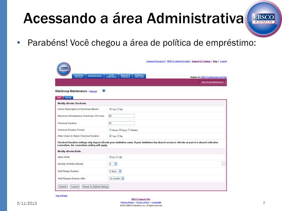 Acessando a área Administrativa Parabéns! Você chegou a área de política de empréstimo: http://support.ebsco.com/5/11/20137
