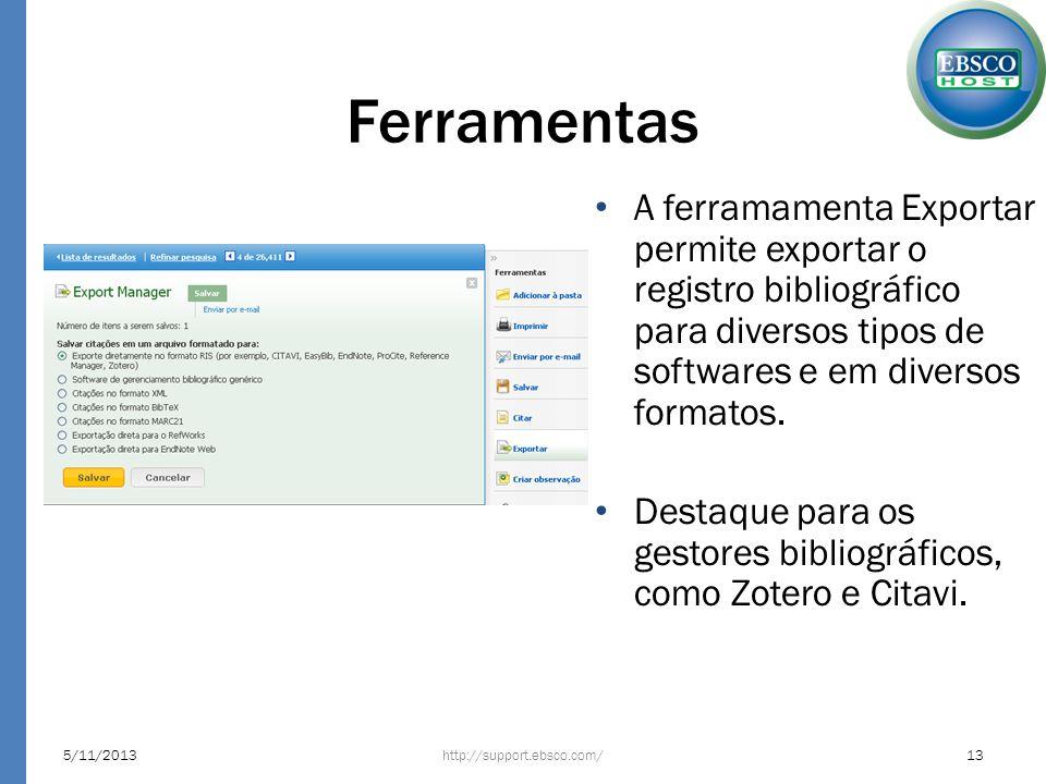 Ferramentas A ferramamenta Exportar permite exportar o registro bibliográfico para diversos tipos de softwares e em diversos formatos. Destaque para o