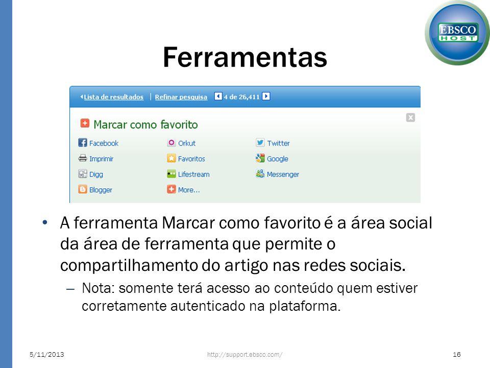 Ferramentas A ferramenta Marcar como favorito é a área social da área de ferramenta que permite o compartilhamento do artigo nas redes sociais.