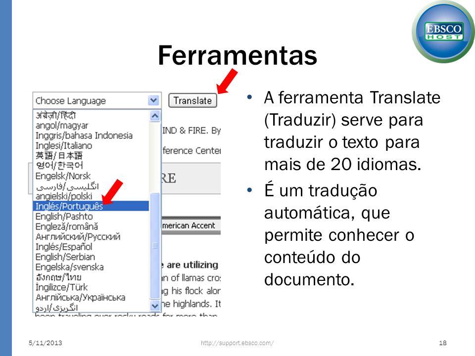 Ferramentas A ferramenta Translate (Traduzir) serve para traduzir o texto para mais de 20 idiomas. É um tradução automática, que permite conhecer o co