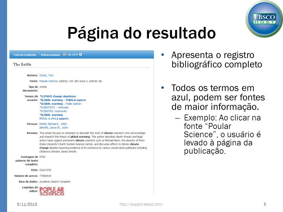 Página do resultado http://support.ebsco.com/5/11/20135 Apresenta o registro bibliográfico completo Todos os termos em azul, podem ser fontes de maior informação.