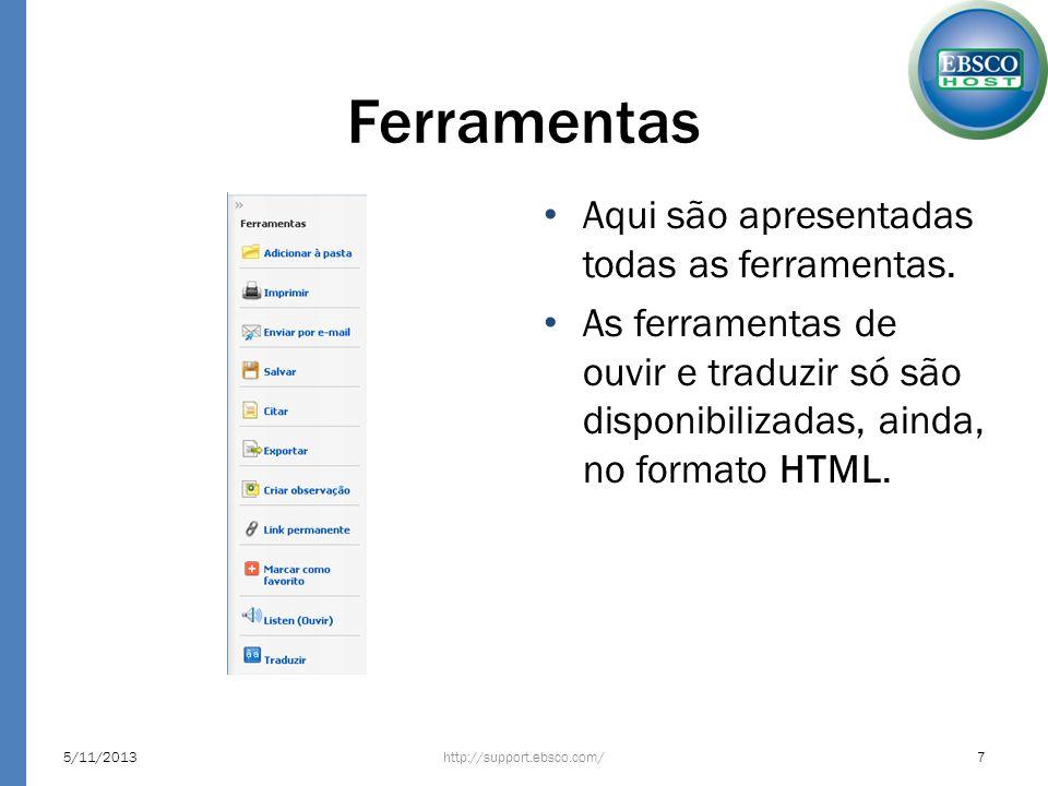 Ferramentas Aqui são apresentadas todas as ferramentas. As ferramentas de ouvir e traduzir só são disponibilizadas, ainda, no formato HTML. http://sup